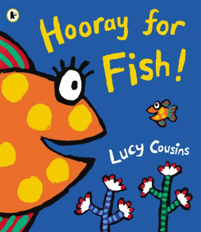 Hooray for Fish Lucy Cousins